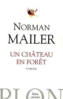 Un château en forêt : [roman], Mailer, Norman (1923-2007)