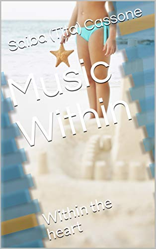 Book: Music Within - Within the heart by Saiba Cassone
