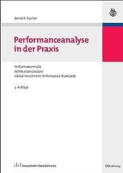 Performanceanalyse in der Praxis: Performancemaße, Attributionsanalyse,<br>Global Investment Performance Standards