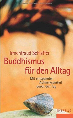 Buddhismus für den Alltag buch von Irmentraud Schlaffer pdf - exmipheser