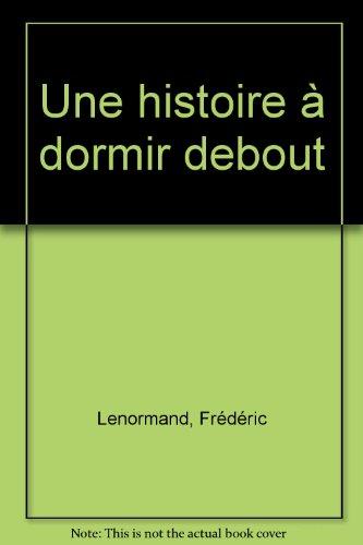 Une Histoire Dormir Debout [Pdf/ePub] eBook