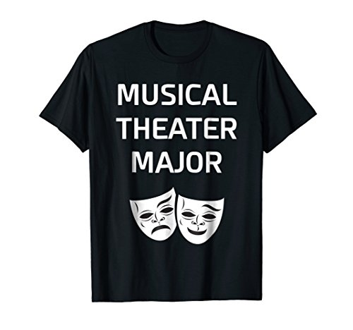 Musical Theater Major College Graduate T-Shirt (Best Colleges For Theater Majors)