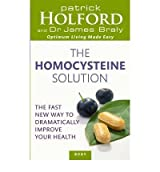 [ THE HOMOCYSTEINE SOLUTION THE FAST NEW WAY TO DRAMATICALLY IMPROVE YOUR HEALTH BY BRALY, DR. JAMES](AUTHOR)PAPERBACK