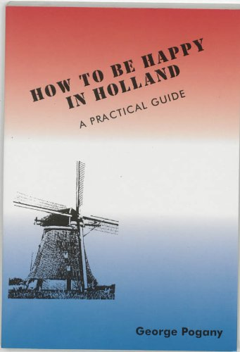 How to be happy in Holland - Pogany, George