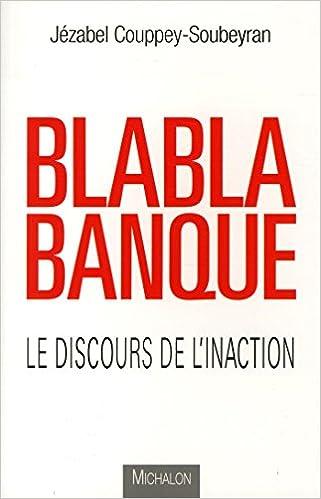 Anglais livre audio télécharger gratuitement Blablabanque - Le discours de l'inaction RTF 284186801X