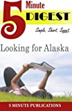 img - for Looking for Alaska: 5 Minute Digest: Study Materials for Readers and Groups book / textbook / text book