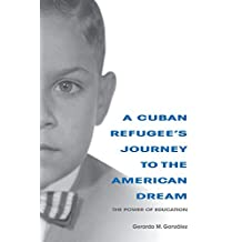 A Cuban Refugee's Journey to the American Dream: The Power of Education