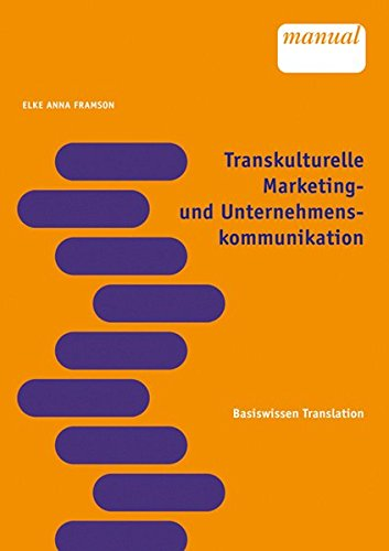 Transkulturelle Marketing- und Unternehmenskommunikation: Basiswissen Translation, Band 4