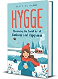 Hygge: Discovering the Danish Art of Coziness and Happiness