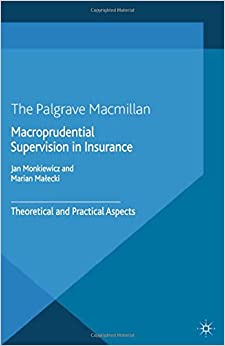 Book Macroprudential Supervision in Insurance: Theoretical and Practical Aspects