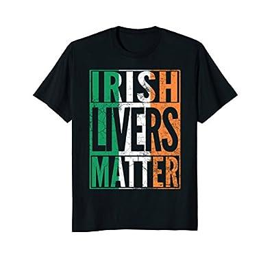 St. Patrick's Day Shirt IRISH LIVERS MATTER SHIRT Funny gift