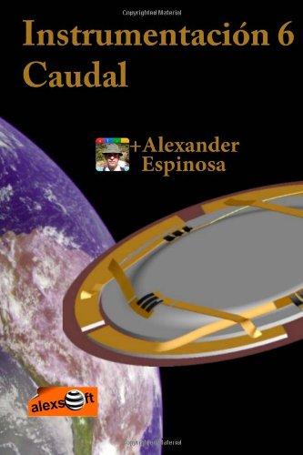 Descargar Libro Instrumentación 6: Caudal Alexander Espinosa