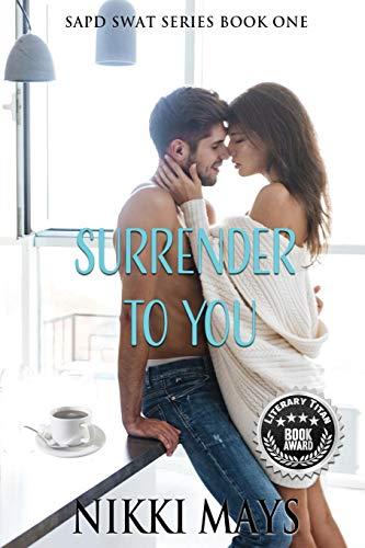 Surrender to You (SAPD SWAT Series Book - Series Kingston