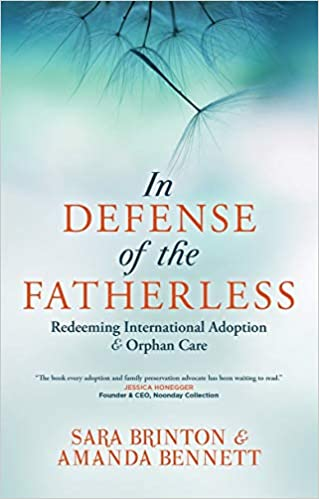 In Defense of the Fatherless: Redeeming International Adoption