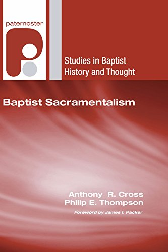 Baptist Sacramentalism: (Studies In Baptist History And Thought)
