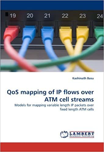 Book QoS mapping of IP flows over ATM cell streams: Models for mapping variable length IP packets over fixed length ATM cells
