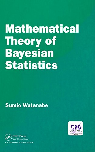 Mathematical Theory of Bayesian Statistics (Chapman & Hall/CRC Monographs on Statistics & Applied Probab)