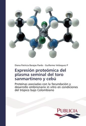Descargar Libro Expresión Proteómica Del Plasma Seminal Del Toro Sanmartinero Y Cebú Barajas Pardo Diana Patricia