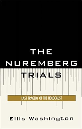 the nuremberg trials last tragedy of the holocaust ellis  the nuremberg trials last tragedy of the holocaust ellis washington 9780761841081 com books