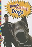 Bomb-Sniffing Dogs, Ann Weil, 1607533782