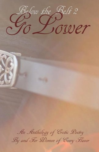 Darling Belt (Below the Belt; Go Lower: An Erotic Poetry Collection By and For Women (Volume 2))