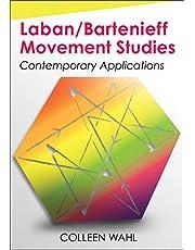 Laban/Bartenieff Movement Studies: Contemporary Applications