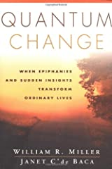 Quantum Change: When Epiphanies and Sudden Insights Transform Ordinary Lives Paperback