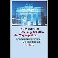 Der lange Schatten der Vergangenheit: Erinnerungskultur und Geschichtspolitik (German Edition)