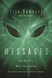 Messages: The World's Most Documented Extraterrestrial Contact Story