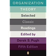 Organization Theory: Selected Classic Readings