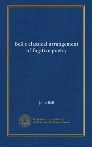 Bells Classical Arrangement (Bell's classical arrangement of fugitive poetry (v. 11))
