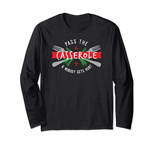 Funny Christmas Food Pass the Casserole Gift Long Sleeve T-Shirt