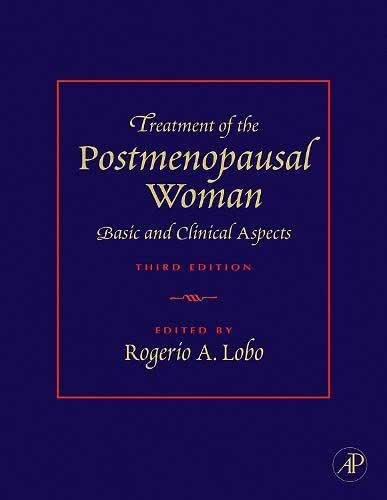 Treatment of the Postmenopausal Woman: Basic and Clinical Aspects, 3rd Edition