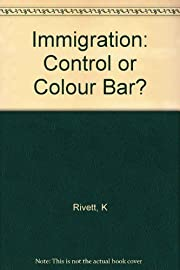 Immigration: Control or colour bar? The…