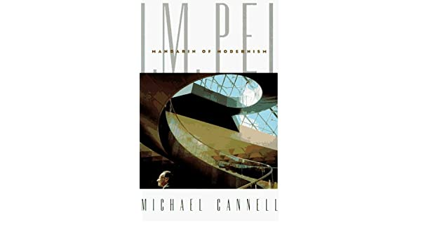 I.M.Pei: Mandarin of Modernism by Michael T. Cannell 1996-10-24: Amazon.es: Libros