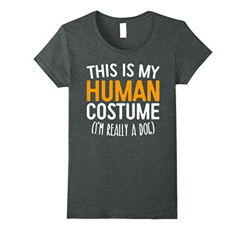 Womens This Is My Human Costume I'm Really A Dog T-Shirt Medium Dark (Dog Latte Costume)