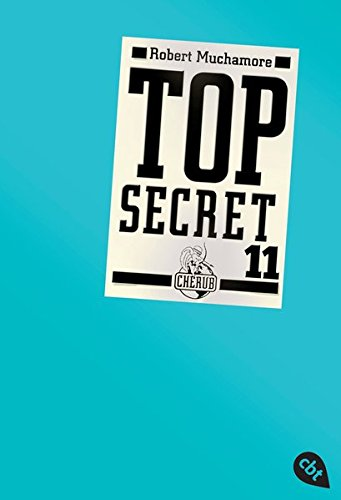 Top Secret 11 - Die Rache (Top Secret (Serie), Band 11) Taschenbuch – 10. September 2012 Robert Muchamore Tanja Ohlsen cbt 357030826X