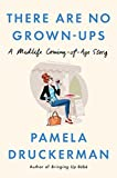 "The best-selling author of BRINGING UP BÉBÉ investigates life in her forties, and wonders whether her mind will ever catch up with her face.When Pamela Druckerman turns 40, waiters start calling her ""Madame,"" and she detects a new message in mens' ga..."