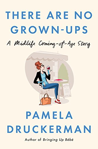There Are No Grown-ups: A Midlife Coming-of-Age Story cover