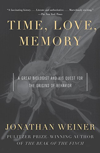 GoodReads Time, Love, Memory: A Great Biologist and His Quest for the Origins of Behavior by Jonathan Weiner.pdf