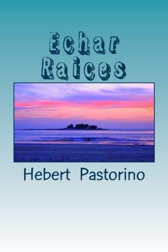 Descargar Libro Echar Raices Hebert Pastorino
