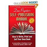 Dan Poynter's Self-Publishing Manual, 16th Edition: How to Write, Print and Sell Your Own Book (Self Publishing Manual) [Paperback]