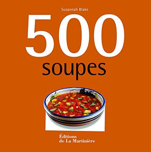 500 soupes Broché – 17 octobre 2012 Susannah Blake La Martinière 2732451525 749782732451527