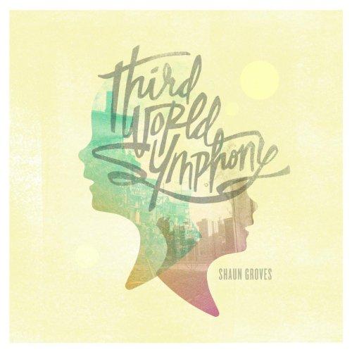 Shaun Groves - Third World Symphony 2011