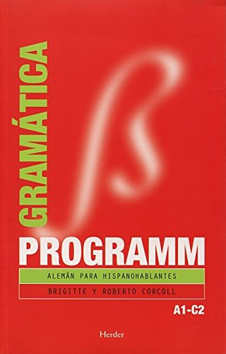 Programm. Gramática A1C2: Alemán para hispanohablantes Tapa blanda – 30 sep 2006 Brigitte Corcoll Roberto Corcoll Herder Editorial 8425425018