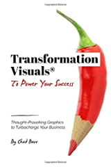 Transformation Visuals® to Power Your Success: Thought-Provoking Graphics to Turbocharge Your Business Paperback