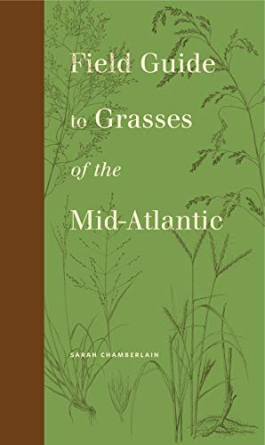 Field Guide to Grasses of the Mid-Atlantic (Keystone Books)