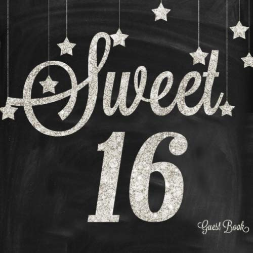 Sweet 16 Guest Book: Silver And Black 16th, Sixteenth Birthday Milestone Celebration Message Log, Keepsake Memory Book For Family and Friends To Write ... 8.5