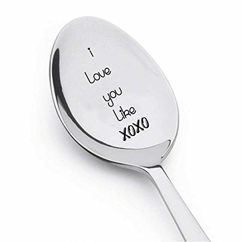I Love You Like xoxo - Engraved Spoon for Coffee or Tea Spoon - Engraved teaspoon for your True Love -Proposal Gift - Gift for Him -Gift for Her - Gift for Friends - Spoon Gift # A45