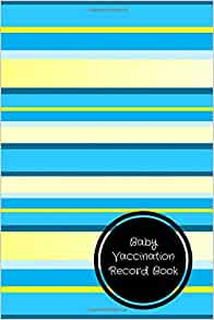 Baby Vaccination Record Book Baby Health Log For All Journals 9781521408612 Amazon Com Books